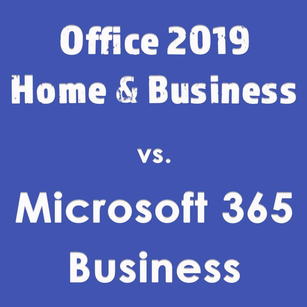 Office 2019 vs. Microsoft 365 Business Pläne